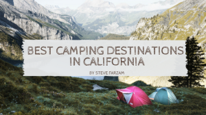 The Best Camping Destinations in California