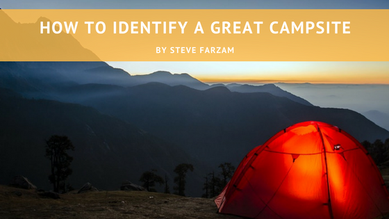 How to Identify a Great Campsite