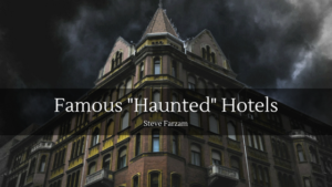 Famous Haunted Hotels Steve Farzam