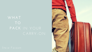 What to Pack in Your Carry-On Steve Farzam