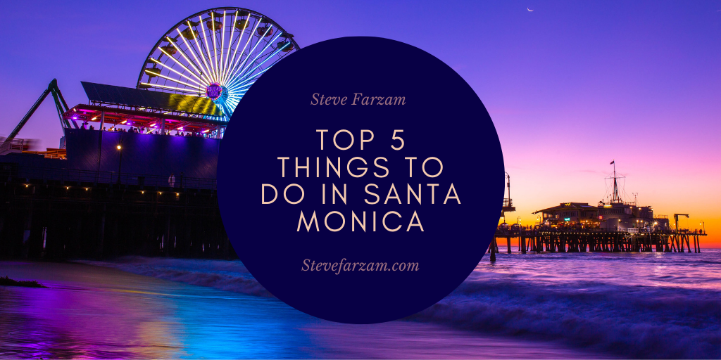 Top 5 Things to Do in Santa Monica