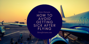 Steve Farzam How to Avoid Getting Sick After Flying