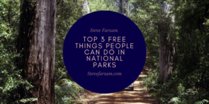 Steve Farzam Top 3 Free Things People Can Do in National Parks
