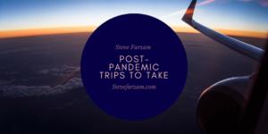 Steve Farzam Santa Monica Post-Pandemic Trips to Take (1)
