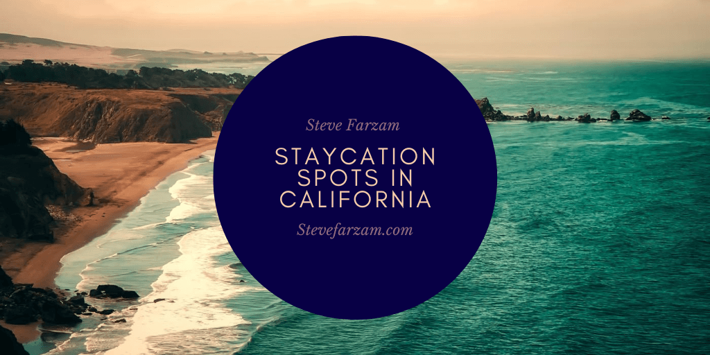 Staycation Spots in California