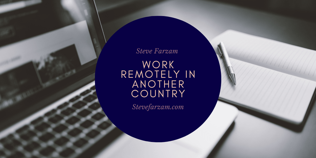 Work Remotely in Another Country