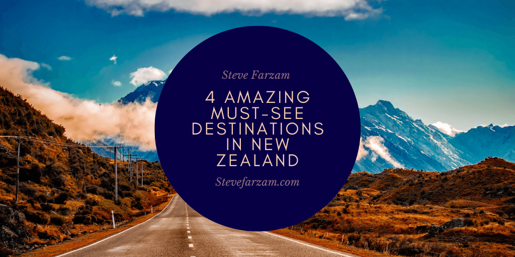 4 Amazing Must-See Destinations In New Zealand