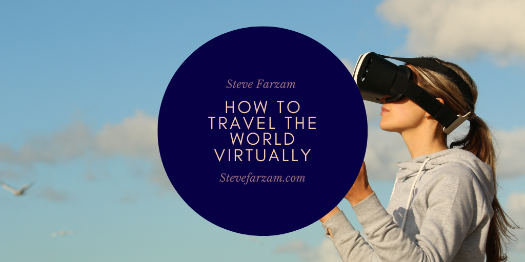 How to Travel the World Virtually